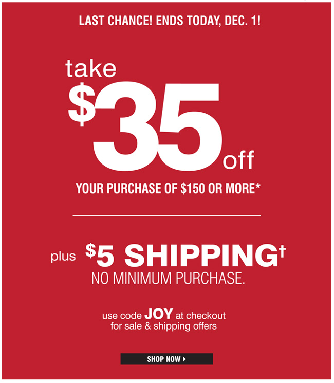 $35 off $150+ and $5 flat rate shipping