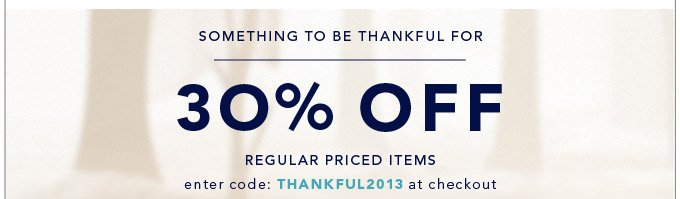 30% Off Regular Priced Items!