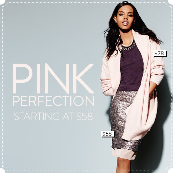 PINK PERFECTION STARTING AT $58