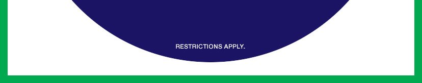 RESTRICTIONS APPLY.