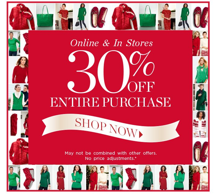 Online and in Stores 30% off entire purchase. Shop Now. May not be combined with other offers. No price adjustments.