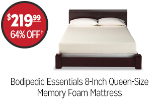 Bodipedic Essentials 8-Inch Queen-size Memory Foam Mattress - $219.99 - 64% off‡