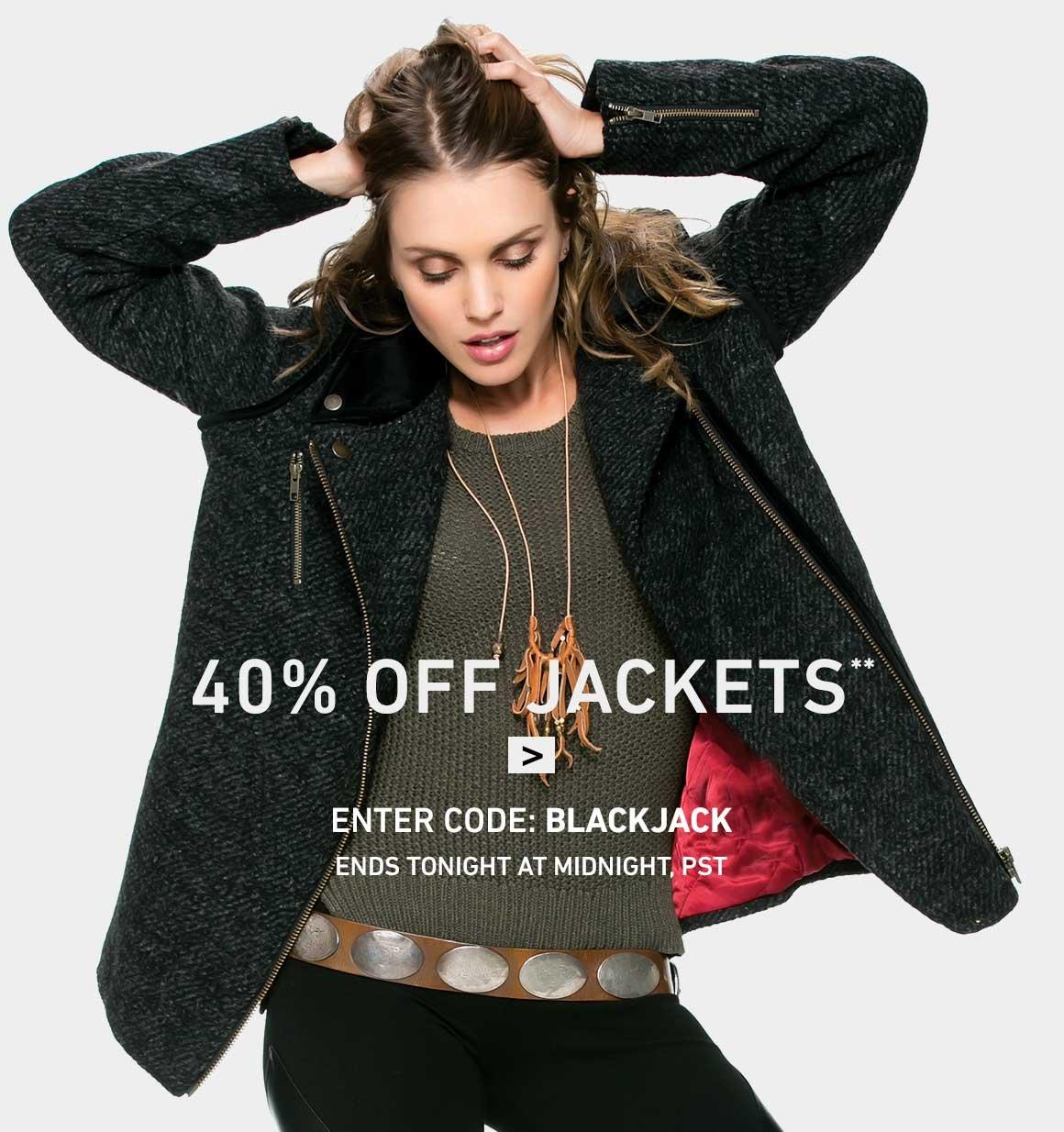 40% OFF NEW WOMEN'S JACKETS! ENTER CODE: BLACKJACK