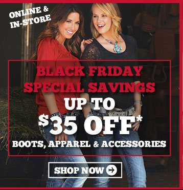 Online In-Store: Black Friday Special Savings Up To $35 Off Boots, Apparel & Accessories