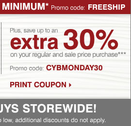 Plus, save up to an extra 30% on your regular or sale price purchase*** Print coupon.