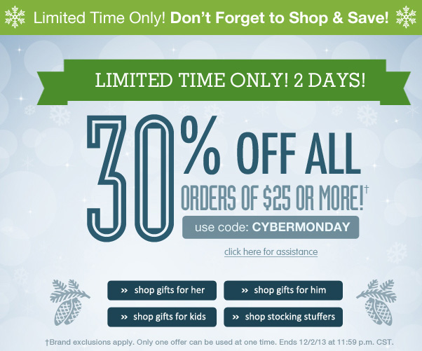 30% Off $25 - Cyber Monday Starts Now!