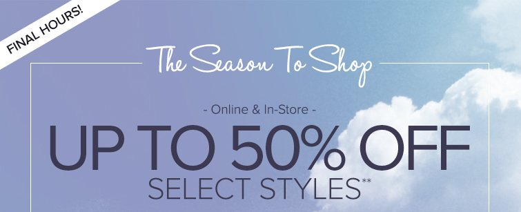 Up to 50% off select styles*