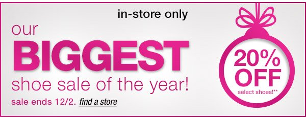 Our biggest shoe sale of the year! In-store only.