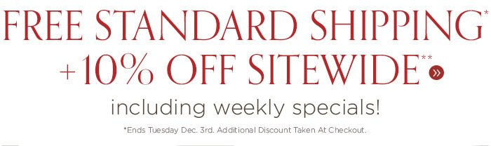 Free Standard Shipping + 10% Off Sitewide, Including Weekly Specials!