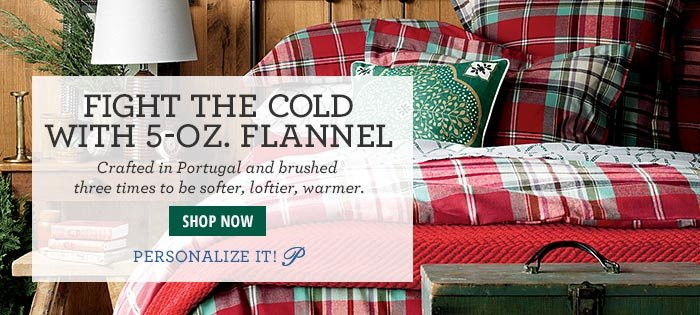 Fight the cold with 5-oz flannel
