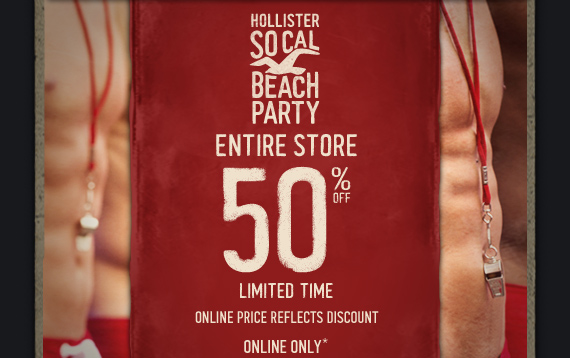 HOLLISTER SO CAL BEACH PARTY ENTIRE STORE 50% OFF ONLINE  PRICE REFLECTS DISCOUNT ONLINE ONLY*