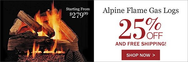 EXCLUSIVE OFFER: 25% OFF Alpine Flame Gas Log Sets