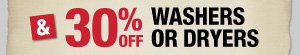 30% OFF Washers or Dryers