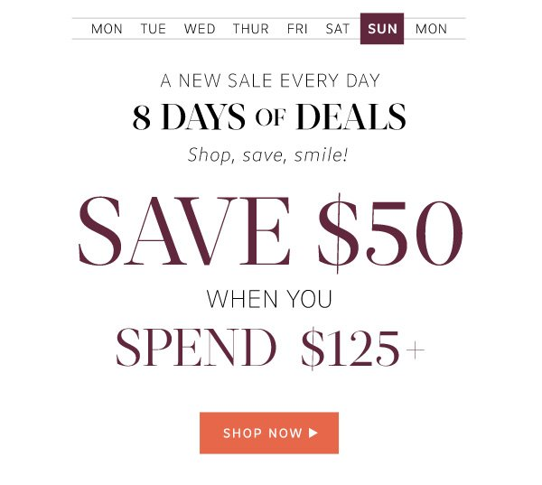 Save $50 when you spend $125+: Shop Now