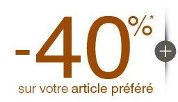 -40%* sur votre article préféré