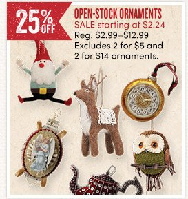 Open-Stock Ornaments - 25% off