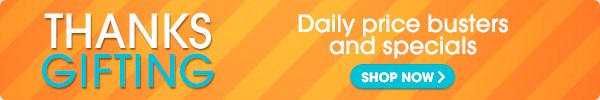 THANKSGIFTING | Daily price busters and specials SHOP NOW