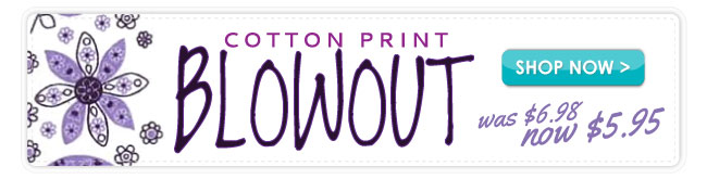Cotton Print Blowout Sale