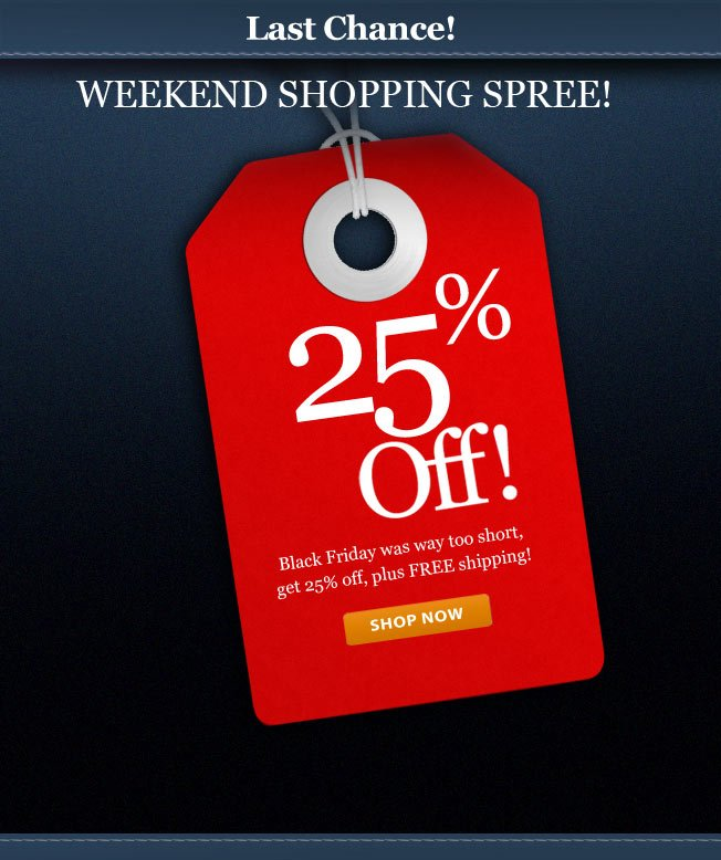 25% off! Keep the Shopping Going!