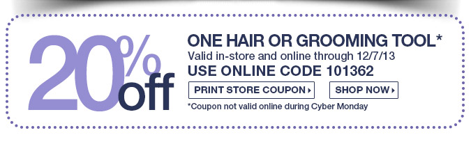 20% OFF One Hair or Grooming Tool - Print Coupon