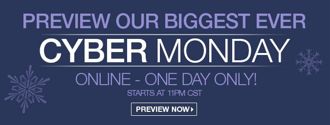 Cyber Monday Sale - Preview Our Biggest Ever