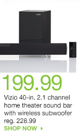 199.99 Vizio 40-in. 2.1 channel home theater sound bar with wireless subwoofer. reg. 228.99. SHOP NOW
