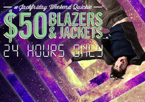Shop 24 HRS: Blazers & Jackets ALL $50