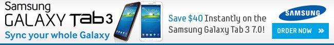 samsung galaxy tab3. sync your whole galaxy. save 40usd instantly on the samsung galaxy tab 3 7.0! order now!