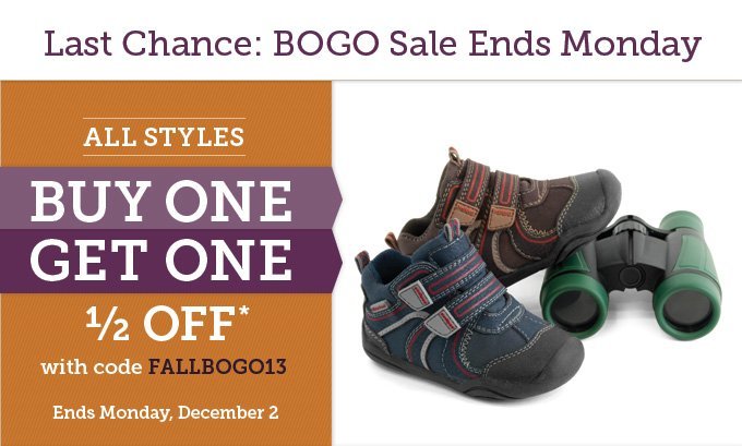 Last Chance: BOGO Sale Ends Monday. All styles buy one get one 1/2 off* with code FALLBOGO13 - Ends Monday, December 2