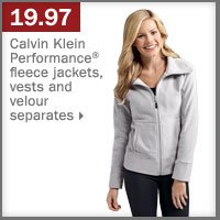 19.97 Calvin Klein Performance® fleece jackets, vests and velour separates.