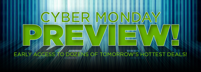 Cyber Monday Preview!