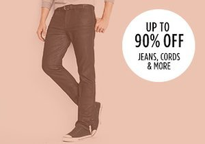 Up to 90% Off: Jeans, Cords & More