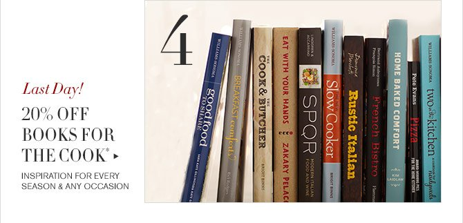 4 - Last Day! - 20% OFF BOOKS FOR THE COOK* - INSPIRATION FOR EVERY SEASON & ANY OCCASION