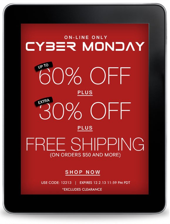 CYBER MONDAY SALE! Use Code 12213 and Enjoy Extra 30% Off! Items Already up to 60% Off + Free Shipping! Hurry, Shop Now and SAVE!