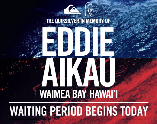 The Quiksilver in memory of Eddie Aikau Waimea Bay Hawai'i waiting period begins today