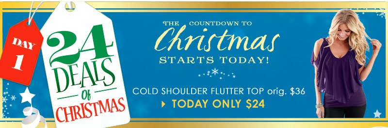 The 24 DEALS of Christmas starts now... Cold Shoulder Flutter Top - regularly $36, TODAY ONLY just $24!