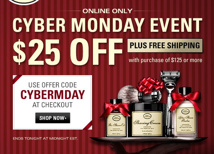 Cyber Monday Event - 25$ Off your online purchase of $125 or more - Use offer code CYBERMONDAY