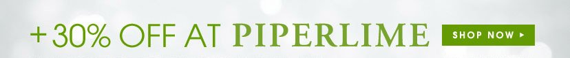+30% OFF AT PIPERLIME | SHOP NOW