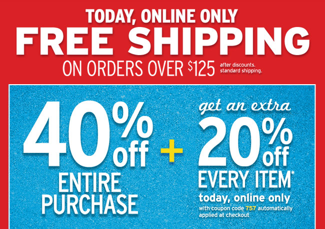 40% + Extra 20% Off Everything Online Only