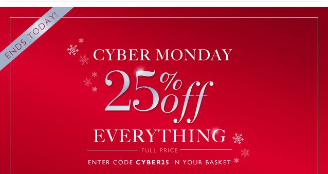 Don't forget - Cyber Monday - 25% off everything