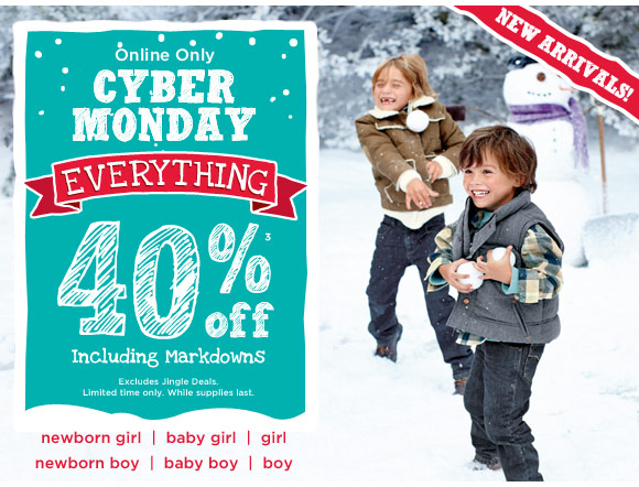 Online Only Cyber Monday. Everything 40% off(3) including markdowns. Excludes Jingle Deals. While supplies last.