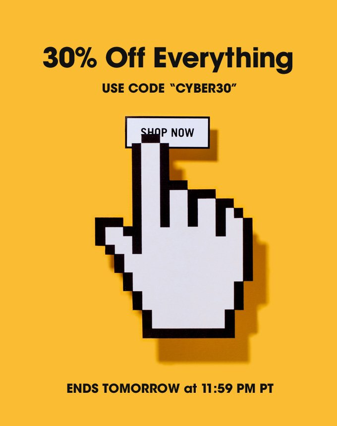 30 percent off everything. Shop now.
