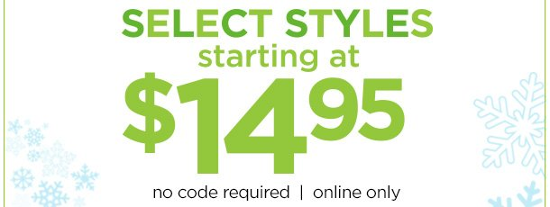 select styles $14.95 | no code required | online only