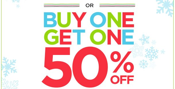 BUY ONE GET ONE 50% OFF