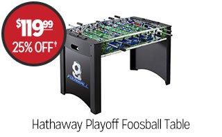 Hathaway Playoff Foosball Table - $119.99 - 25% off‡