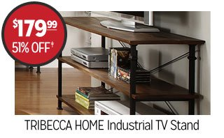 TRIBECCA HOME Industrial TV Stand- $179.99 - 51% off‡