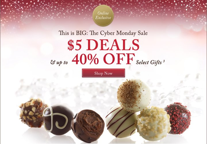 This is BIG: The Cyber Monday Sale $5 DEALS & UP TO 40% OFF Select Gifts | Shop Now