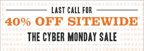 Last Call for 40% off Sitewide* - The Cyber Monday Sale