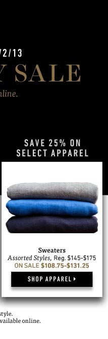 Black Friday Sale: Save 25% on Select Apparel. Shop Now >