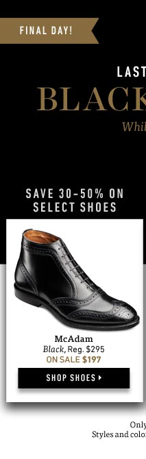 Black Friday Sale: Save 30-50% on Select Shoes In Store & Online Now Through 12/2/13. Shop Now >
